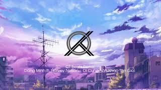Video Đi Cùng Anh Khắp Thế Giới - Đặng Minh (QT Beatz Remix) download MP3, 3GP, MP4, WEBM, AVI, FLV Oktober 2018