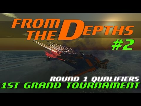 From The Depths - 1st Grand Tournament, Ep #2 - Round 1 Qualifiers [Gameplay]