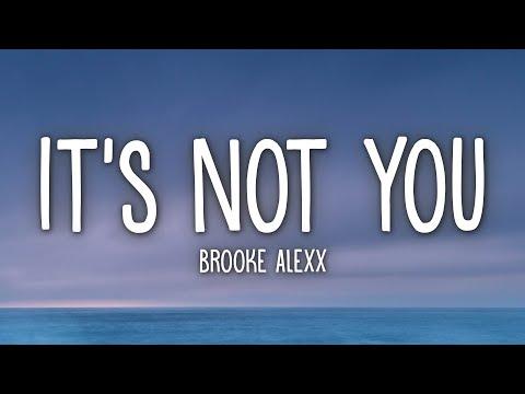 Brooke Alexx - It's Not You (Lyrics)