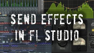 How to Use Send Effects in FL Studio - Reverb Sends and More - 5 Minute Mixing Tips
