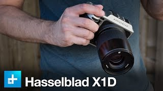 Hasselblad X1D - Hands On Review