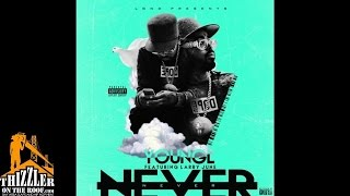Young L. ft. Larry June - Never [Thizzler.com]