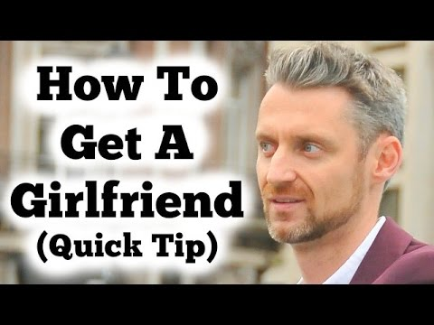 quickest way to get a girlfriend