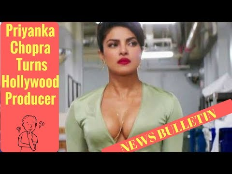 Priyanka Chopra Turns Hollywood Producer || BOLLYWOOD GOSSIP || BOLLYWOOD NEWS || NEWS BULLETIN