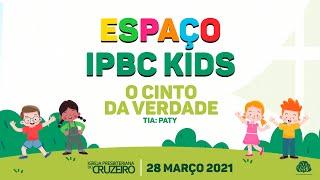 Espaço IPBC Kids - O CINTO DA VERDADE  - #EP43