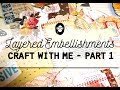 Layered Junk Journal Embellishments - Craft With Me - Part 1
