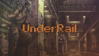 UnderRail Trailer