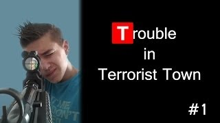 Trouble in Terrorist Town part 1: Who can be trusted?