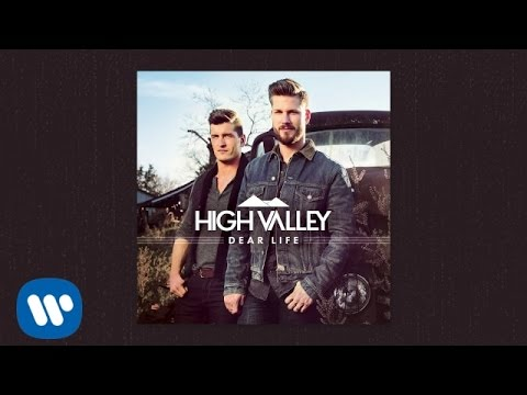 High Valley - Dear Life (Official Audio)