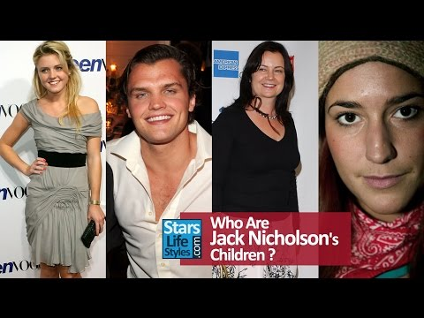 Who Are Jack Nicholson's Children ? [3 Daughters And 1 Son]