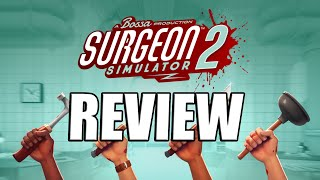Surgeon Simulator 2 Review - The Final Verdict (Video Game Video Review)