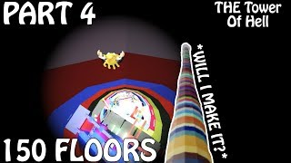 *PART 4* WILL I MAKE IT? (??? /150 Floors) HD Gameplay | THE Tower Of Hell ROBLOX