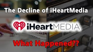 The Decline of iHeartMedia...What Happened?