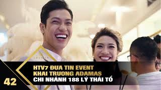 HTV7 đưa tin event khai trương Adamas chi nhánh 188 Lý Thái Tổ