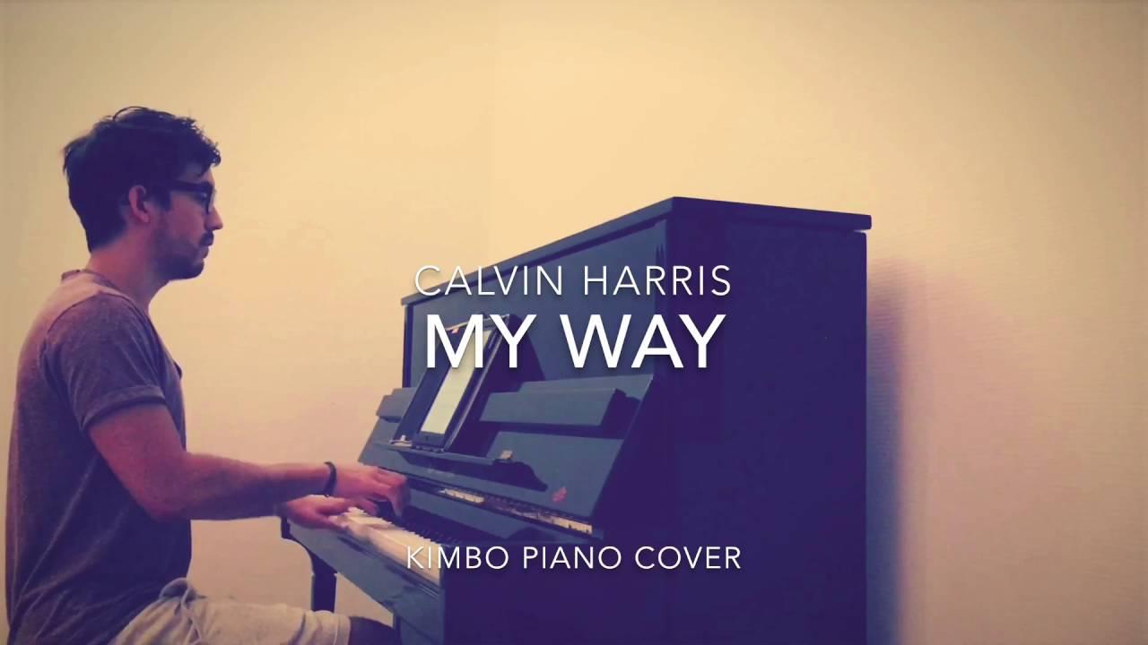 Calvin Harris - My Way (Piano Cover + Sheets) - YouTube