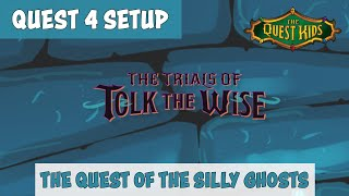 The Quest Kids: The Trials of Tolk the Wise - Quest 4 Setup
