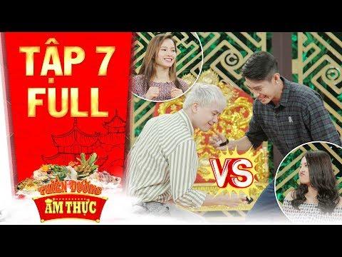 Thiên đường ẩm thực 3  Tập 7 full: Trịnh Thăng Bình