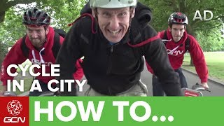 How To Cycle In A City
