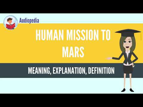 What Is HUMAN MISSION TO MARS? HUMAN MISSION TO MARS Definition & Meaning