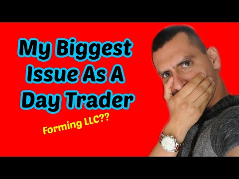 My Biggest Day Trading Issue | Forming A Trading LLC?