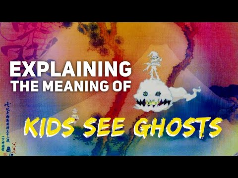 Explaining the meaning of the name KIDS SEE GHOSTS