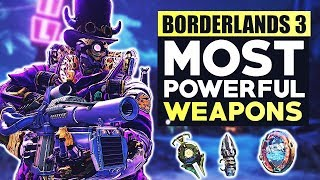 Borderlands 3 - TOP 10 Most OP Weapons \u0026 Items That You'll Have To Get