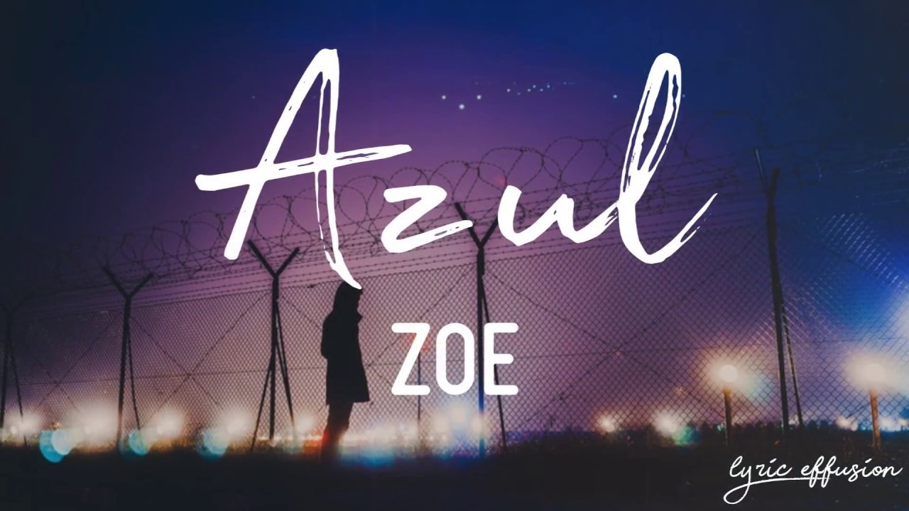 Azul - Zoé / Letra - YouTube