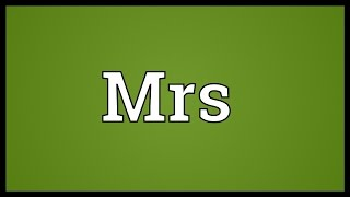Mrs Meaning