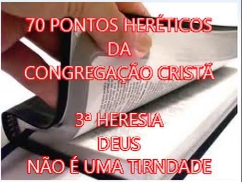 """PONTOS HERÉTICOS DA CONGREGAÇÃO CRISTÃ """"NEGAM A TRINDADE"""" 3ª HERESIA"""
