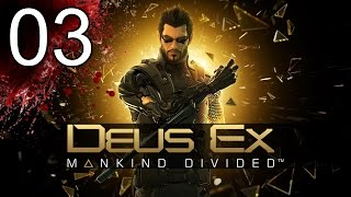 Deus Ex Mankind Divided PC - Part 3 - Let's Play Deus Ex Mankind Divided