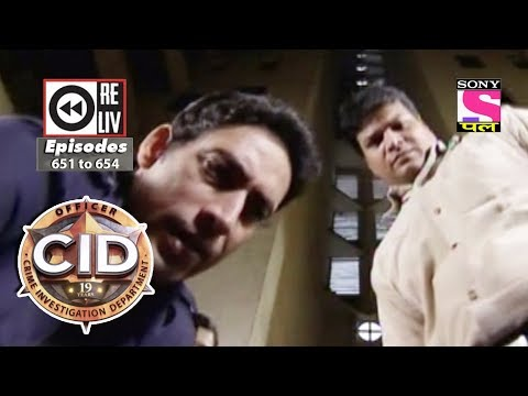 Weekly Reliv | CID |  21st Apr 2018  To 27th Apr 2018 | Episode 651 To 654