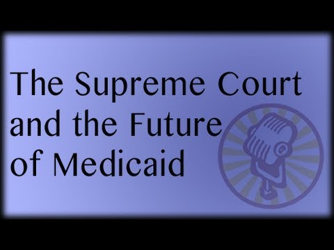 The Supreme Court and the Future of Medicaid