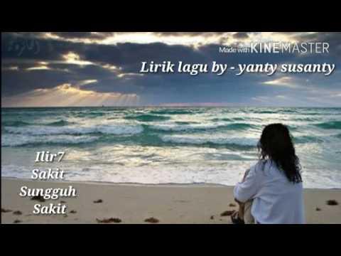 Ilir7 - Sakit Sungguh Sakit - Lagu Terbaru 2016 Lirik Lagu ( By : Yanty Susanty )
