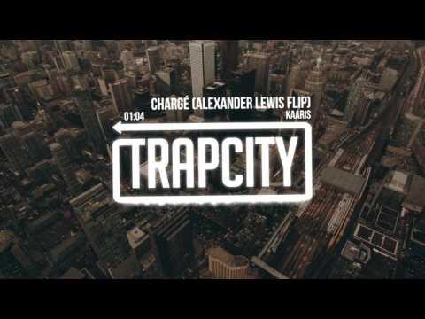 Kaaris - Chargé (Alexander Lewis Flip)
