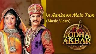 In Aankhon Mein Tum - Jodha Akbar (Extended Full Version) Lagu India Terpopuler