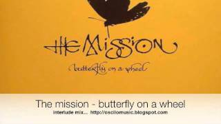 the mission - butterfly on a wheel interlude mix