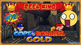 🤪 Crazy Cops n Robbers!! & Pushing Reel King for JACKPOT!
