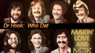 "Dr Hook  -  ""Who Dat"""