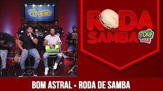 Baixar Grupo Bom Astral - Roda de Samba da FM O Dia