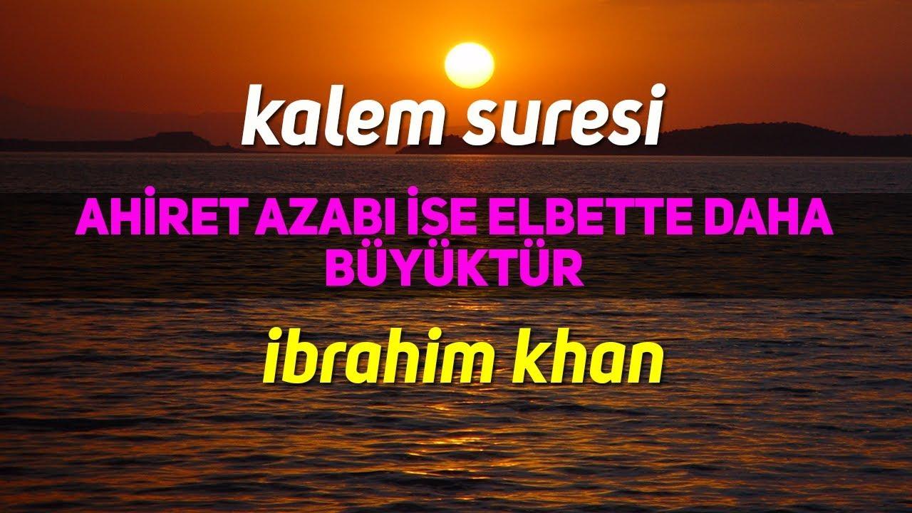 Kalem Suresi  Ibrahim Khan Syahdu Suaranya