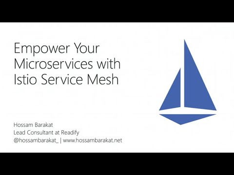 Empower Your Microservices with Istio Service Mesh - Hossam Barakat