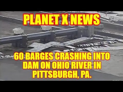 PLANET X NEWS - 60 BARGES BREAK LOOSE CRASHED INTO DAM PITTSBURGH, PA. HAPPENING NOW!