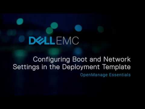 Configuring Boot and Network Settings in the Deployment Template - OpenManage Essentials version 2.3