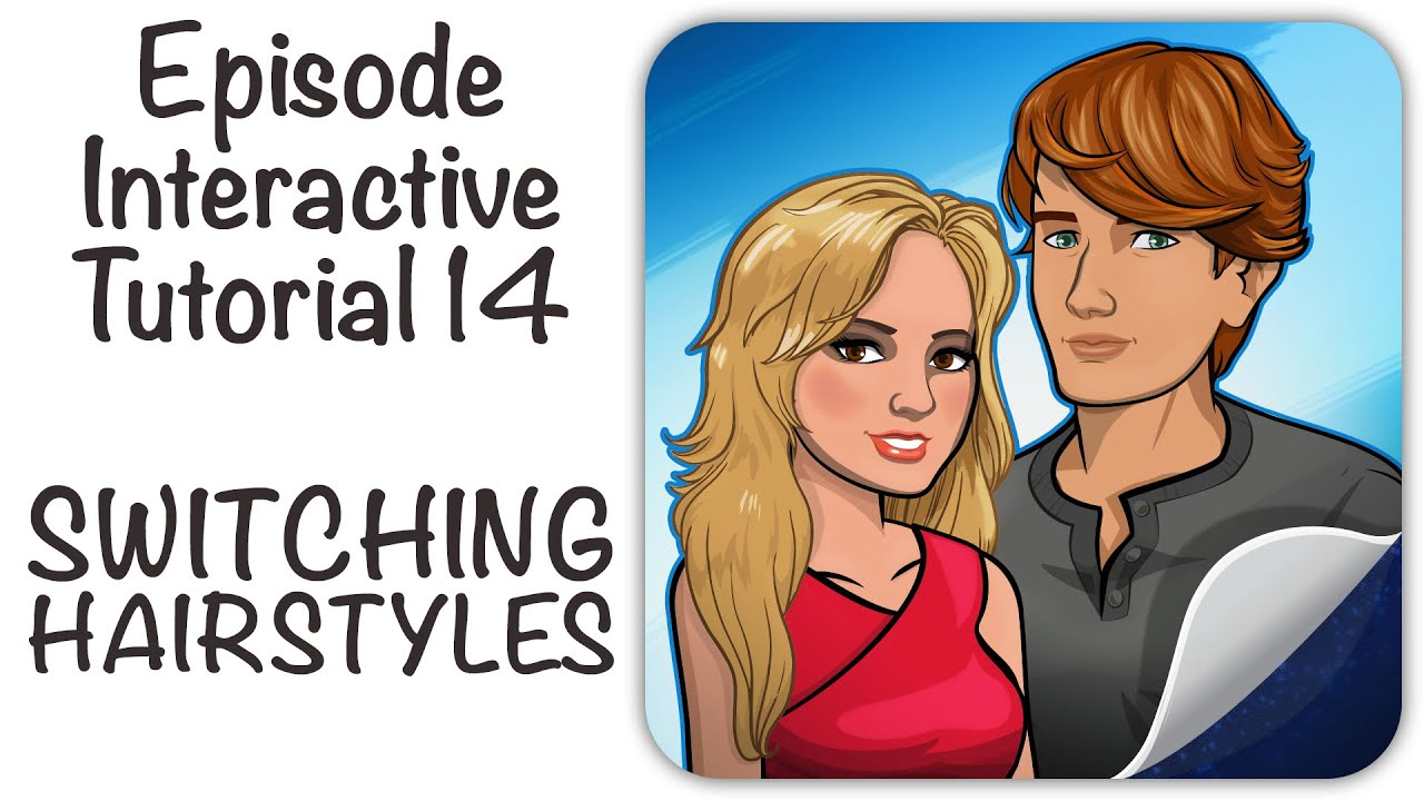episode interactive tutorial 14 - switching hairstyles - youtube