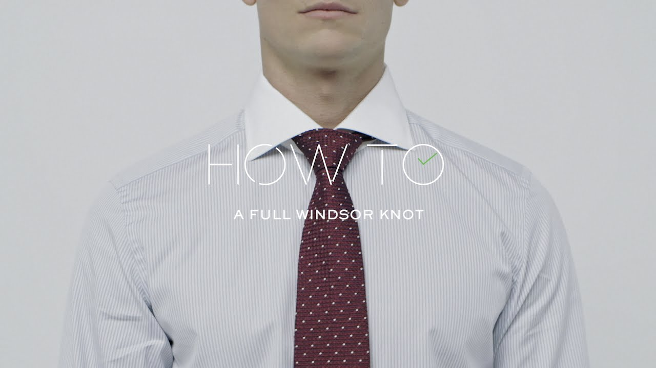How To Tie A Full Windsor Knot | MR PORTER - YouTube