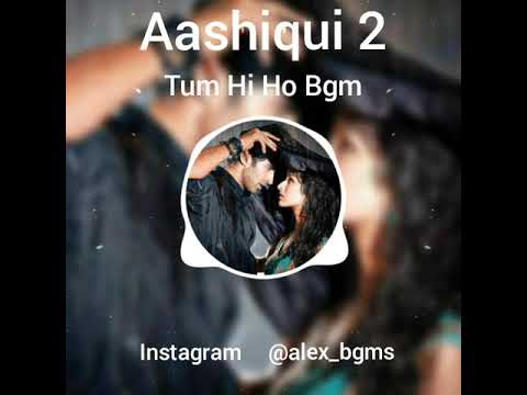Tum hi ho Bgm [Aashiqui 2]....Whatsapp Love Status....For Lovers....Love Bgms.....