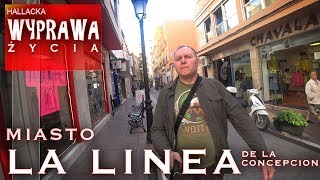 La Linea De La Concepcion - Hiszpania - Wyprawa życia