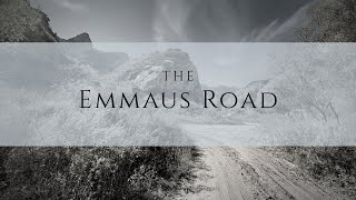 The Emmaus Road - XA Thursday Night Service