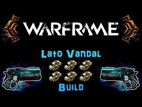 [U22.18] Warframe: Lato Vandal Build & Riven Build - Top Tier Weapon [5-6 Forma] | N00blShowtek