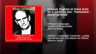 M.Ravel. Daphnis et Chloe Suite No.2. Lever du jour - Pantomime - Danse generale